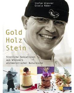 Buch: Gold Holz Stein - Stefan Wiesner - Sinnliche Sensationen