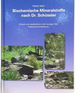 Biochemische Mineralstoffe nach Dr. Schüssler - Walter Käch